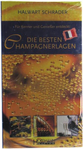 Die Besten Champagnerlagen für Kenner und Geniesser von Halwart Schrader